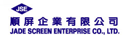 JADE SCREEN ENTERPRISE CO., LTD